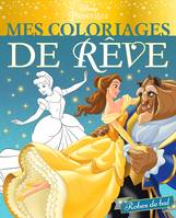 DISNEY PRINCESSES - Mes Coloriages de Rêve - Robes de bal