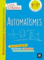 Carnet de réussite - AUTOMATISMES - MATHS enseignement commun 1re -Tle séries techno - Éd. 2021