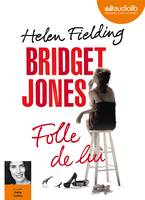 Bridget Jones, Folle de lui, Livre audio 1 CD MP3 - 664 Mo