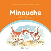 Minouche / le secret de l'amour
