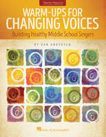 Warm-Ups for Changing Voices, Building Healthy Middle School Singers
