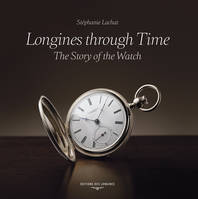 Longines through Time, The Story of the Watch