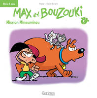 Max et Bouzouki Mini T05, Mission Minouminou