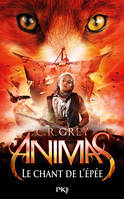 ANIMAS - TOME 3 LE CHANT DE L'EPEE - VOLUME 03