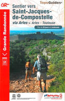 Sentier vers Saint-Jacques-de-Compostelle via Arles / Arles-Toulouse, GR 653 : plus de 20 jours de r