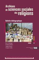 ARCHIVES DE SCIENCES SOCIALES DES RELIGIONS - VOL188 - BULLETIN BIBLIOGRAPHIQUE
