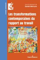 Les transformations contemporaines du rapport au travail