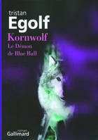 Kornwolf, Le Démon de Blue Ball