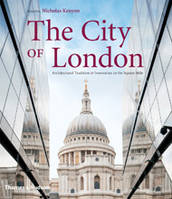 THE CITY OF LONDON - ARCHITECTURAL TRADITION & INNOVATION IN THE SQUARE MILE /ANGLAIS