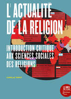 L'actualité de la religion, Introduction critique aux sciences sociales de la religion