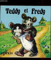 Teddy et Fredy / Collection Pixi
