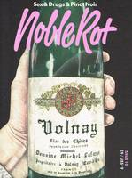 Noble Rot, Issue 10 , Sex, Drugs & Pinot Noir - The Joy of Drinking, 10