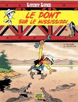Lucky Luke., Lucky Luke - tome 32 – Le Pont sur le Mississipi
