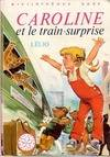 Caroline et le train surprise
