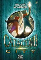 Catacomb City - tome 1