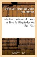Additions en forme de notes au livre de l'Esprit des loix