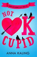 Not OK, Cupid, A sparkling rom-com you won't want to put down!