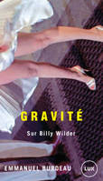 GRAVITE - SUR BILLY WILDER
