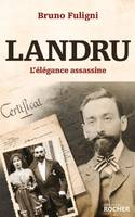 Landru / l'élégance assassine