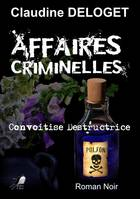 Affaires Criminelles 2, Convoitise déstructrice