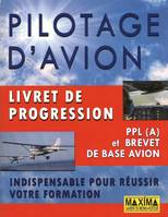 Pilotage d'avion / livret de progression : PPL (A) et brevet de base avion