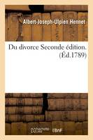 Du divorce Seconde édition.