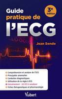 GUIDE PRATIQUE DE L'ECG 3E EDT