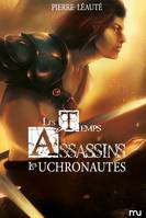 Les temps assassins, 2, Temps assassins T02 Les Uchronautes (Les)