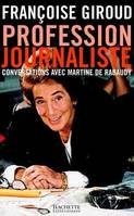 Profession journaliste, conversations avec Martine de Rabaudy