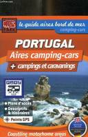 Le guide aires bord de mer / aires camping-cars + campings et caravanings : Portugal
