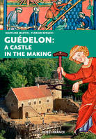 LA CONSTRUCTION D'UN CHATEAU FORT, GUEDELON (GB)