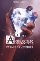 Les temps assassins, 3, Temps assassins T03 Parmi les vestiges (Les)