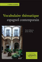 VOCABULAIRE THEMATIQUE ESPAGNOL CONTEMPORAIN - 3E EDITION ACTUALISEE
