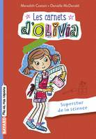 Les Carnets d'Olivia, Tome 04, Superstars de la science !