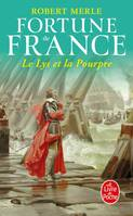 Fortune de France., 10, Le Lys et la Pourpre (Fortune de France, Tome 10)