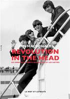 Revolution in the head / les enregistrements des Beatles et les sixties