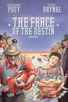 THE FARCE OF THE DESTIN TOME 2, comédie