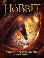 HOBBIT - LA DESOLATION DE SMAUG. LE GUIDE OFFICIEL DU FILM (LE), le guide officiel du film