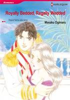 Harlequin Comics: Royally bedded, regally wedded