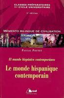 Le monde hispanique contemporain / classes préparatoires, premier cycle universitaire, classes préparatoires, premier cycle universitaire