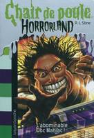 5, HORRORLAND T05 L' ABOMINABLE DOC MANIAC