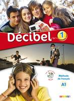 Décibel 1 niv.A1 - Livre + CD mp3 + DVD, Collection Décibel