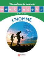 Mes cahiers de sciences Montessori, L'homme