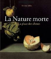 La Nature morte ou la place des choses, L'Objet et son lieu dans l'art occidental