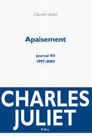 Journal, VII : Apaisement, (1997-2003)