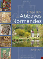 L'AGE D'OR DES ABBAYES NORMANDES