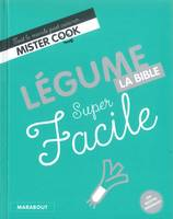 Super Facile Légumes - La bible