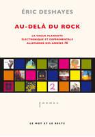 Au-delà du Rock, La vague planante, électronique...