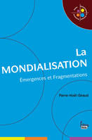 La Mondialisation, Emergences et Fragmentations