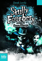 Skully Fourberry, 3, Skully Fourbery, 3 : Skully Fourbery contre les Sans-Visage